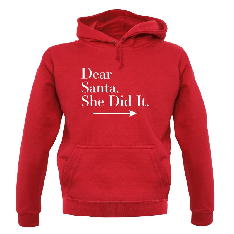 Dear Santa, She Did It (Right Arrow) Hoodies