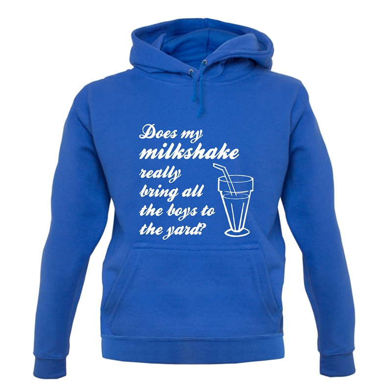 Does my milkshake really bring all the boys to the yard Hoodies