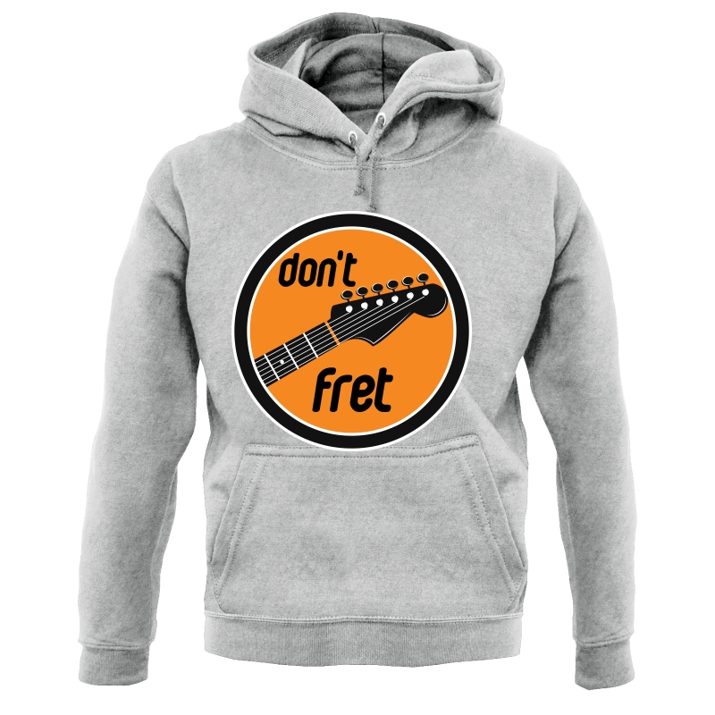 Don't Fret Hoodies