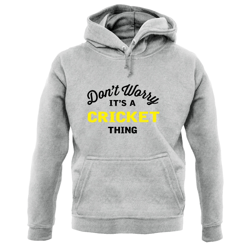 Don't Worry It's A Cricket Thing Hoodies