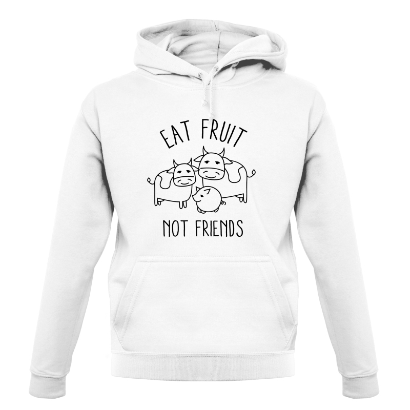 Eat Fruit Not Friends Hoodies