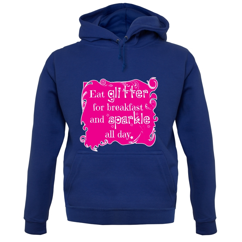 Eat Glitter and Sparkle Hoodies
