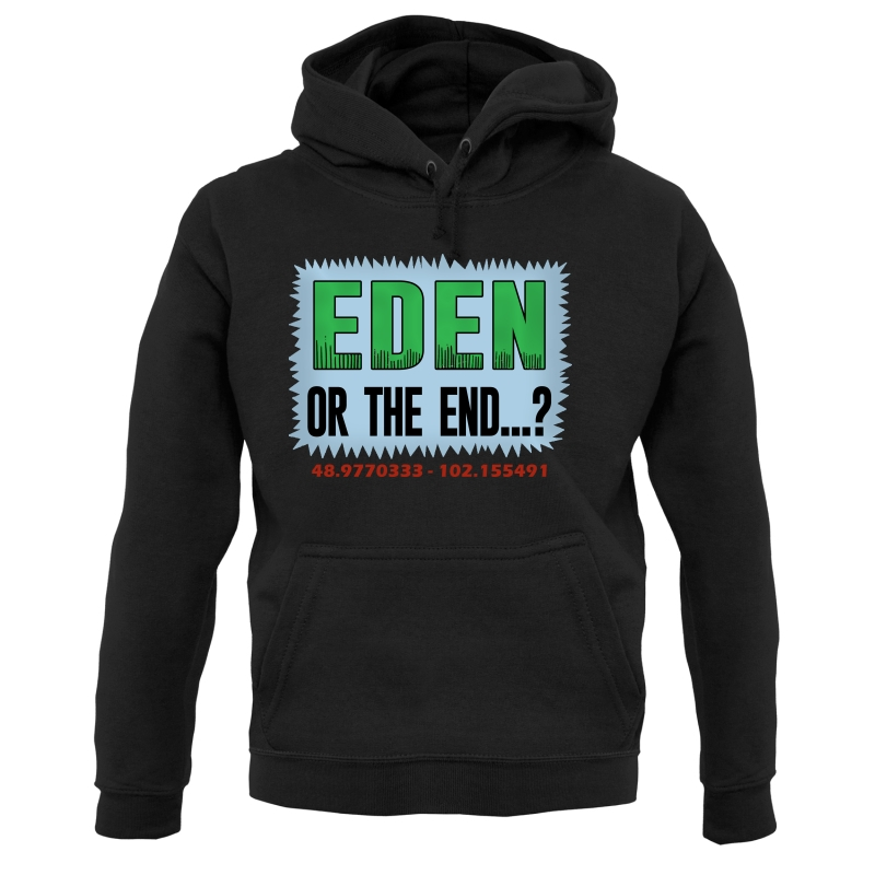 Eden or The End? Hoodies