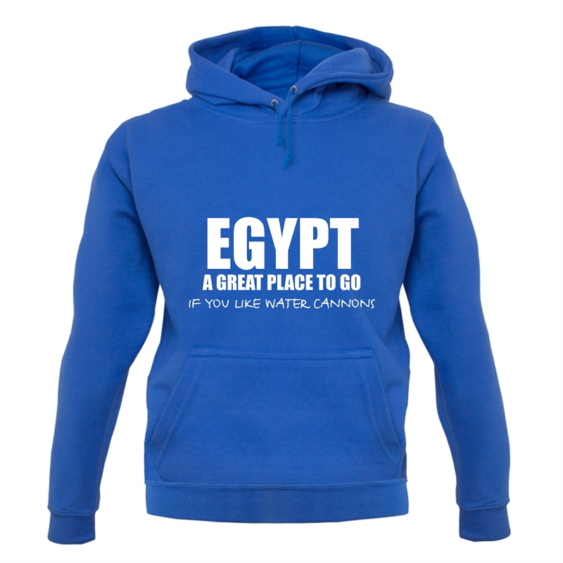 Egypt A Great Place To Go If You Like Water Cannons Hoodies