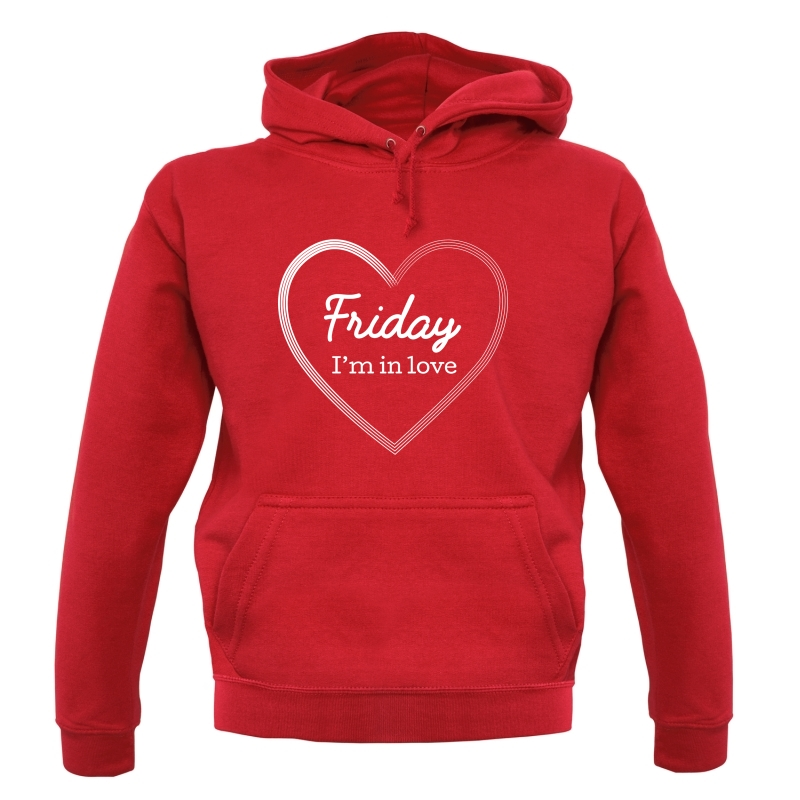 Friday I'm In Love Hoodies