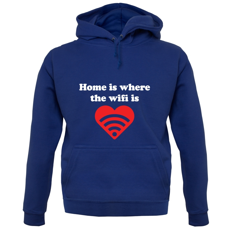 Home Is Where The Wifi Is Hoodies