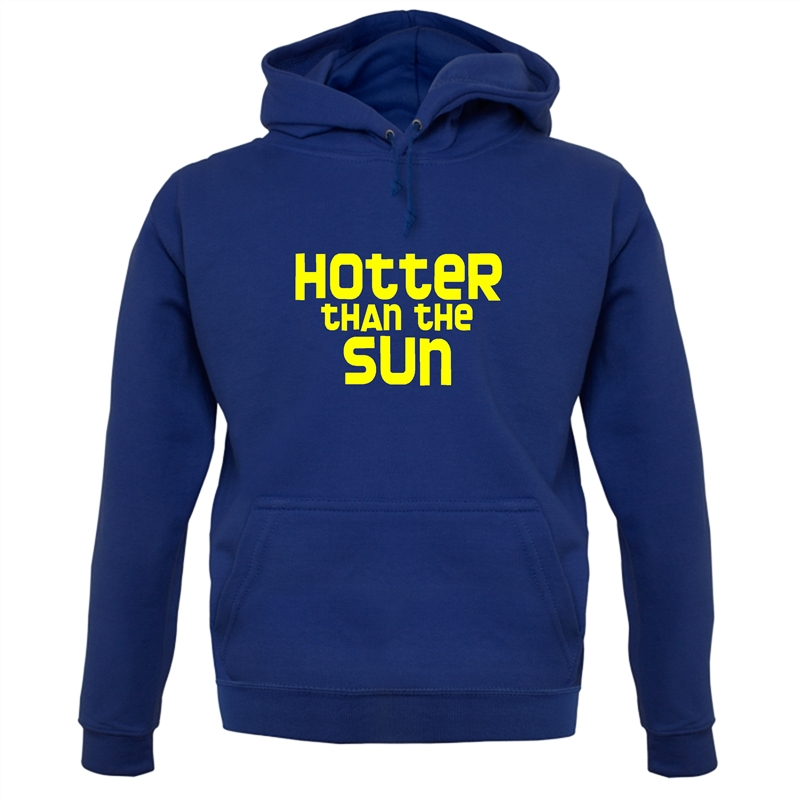 Hotter than the Sun Hoodies