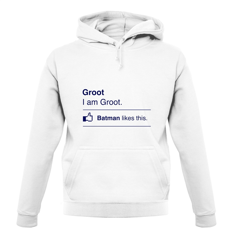 I Am Groot. Batman Likes This Hoodies