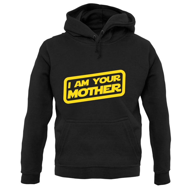 I Am Your Mother Hoodies