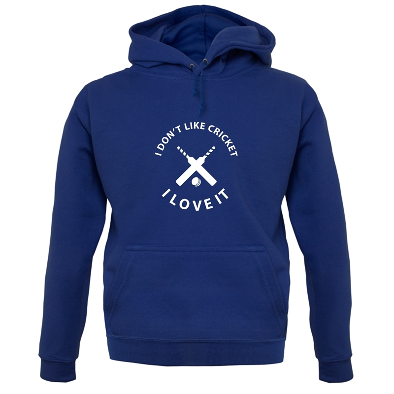 I Don't Like Cricket I Love It Hoodies