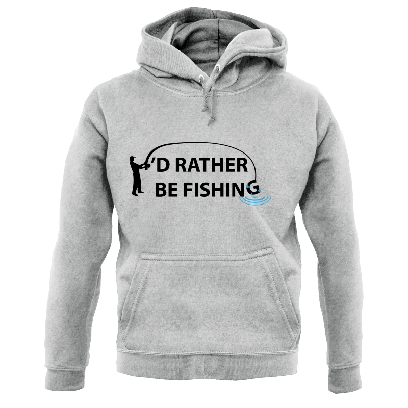 I'd Rather Be Fishing Hoodies