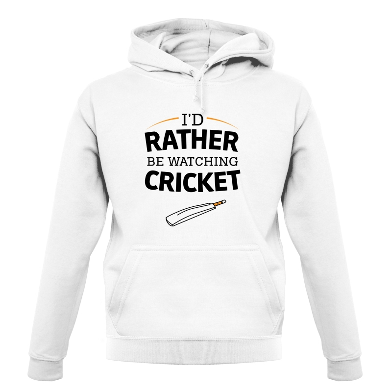 I'd Rather Be Watching Cricket Hoodies
