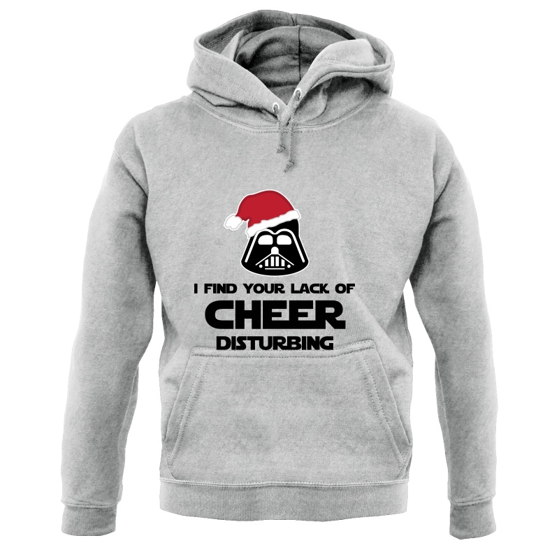 I Find Your Lack Of Cheer Disturbing Hoodies