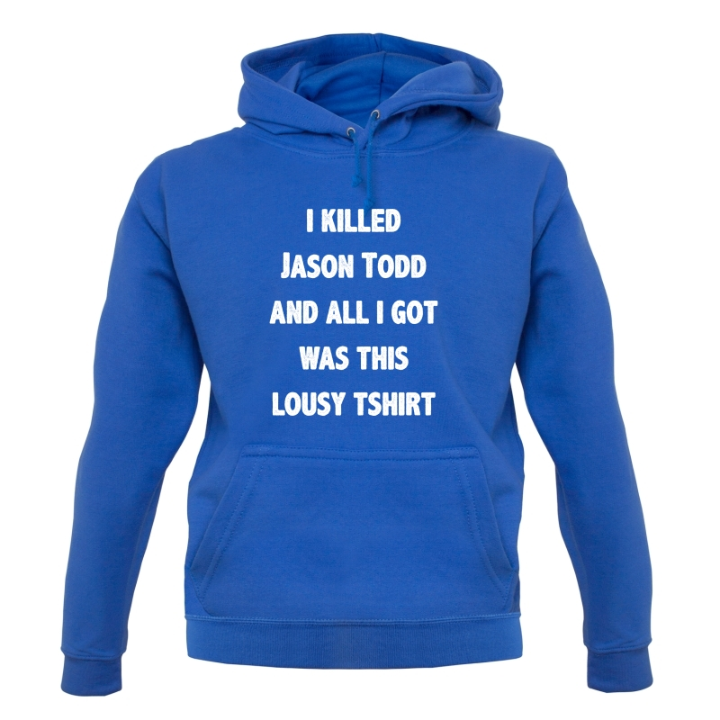 I Killed Jason Todd Hoodies