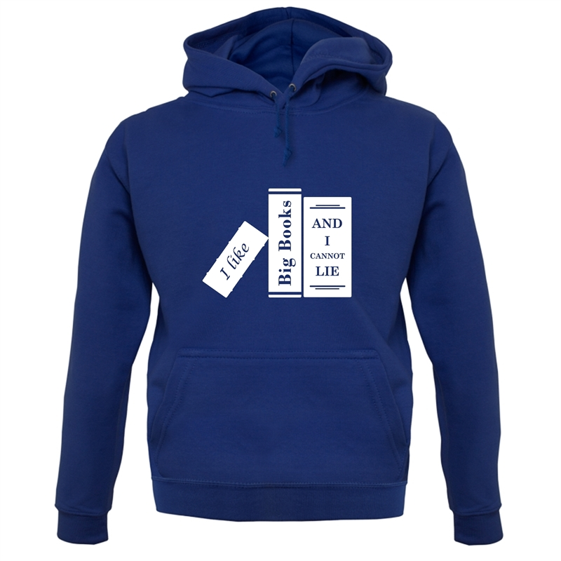 I Like Big Books And I Cannot Lie Hoodies