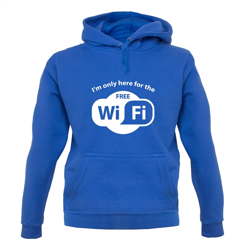 I'm Only Here For The Free WiFi Hoodies