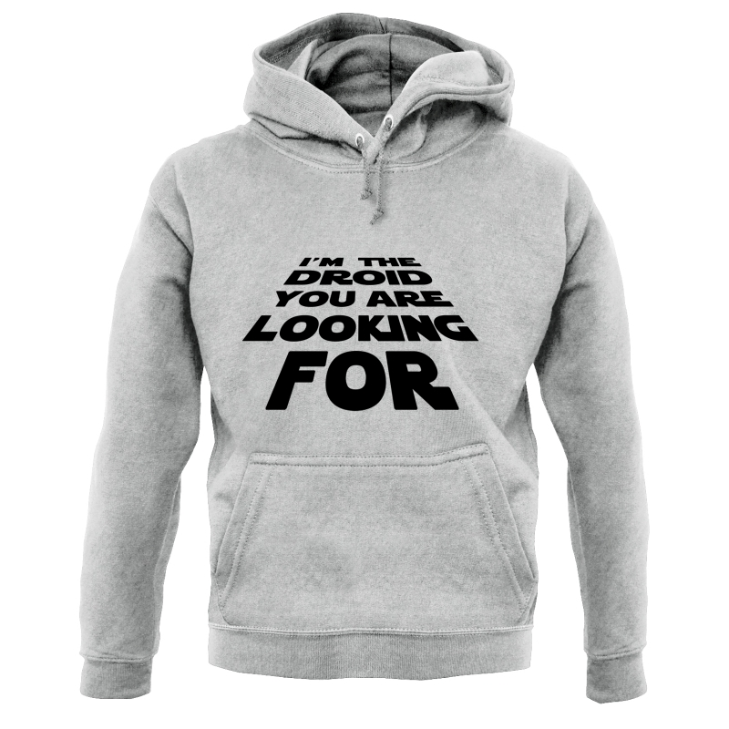 I'm The Droid You're Looking For Hoodies