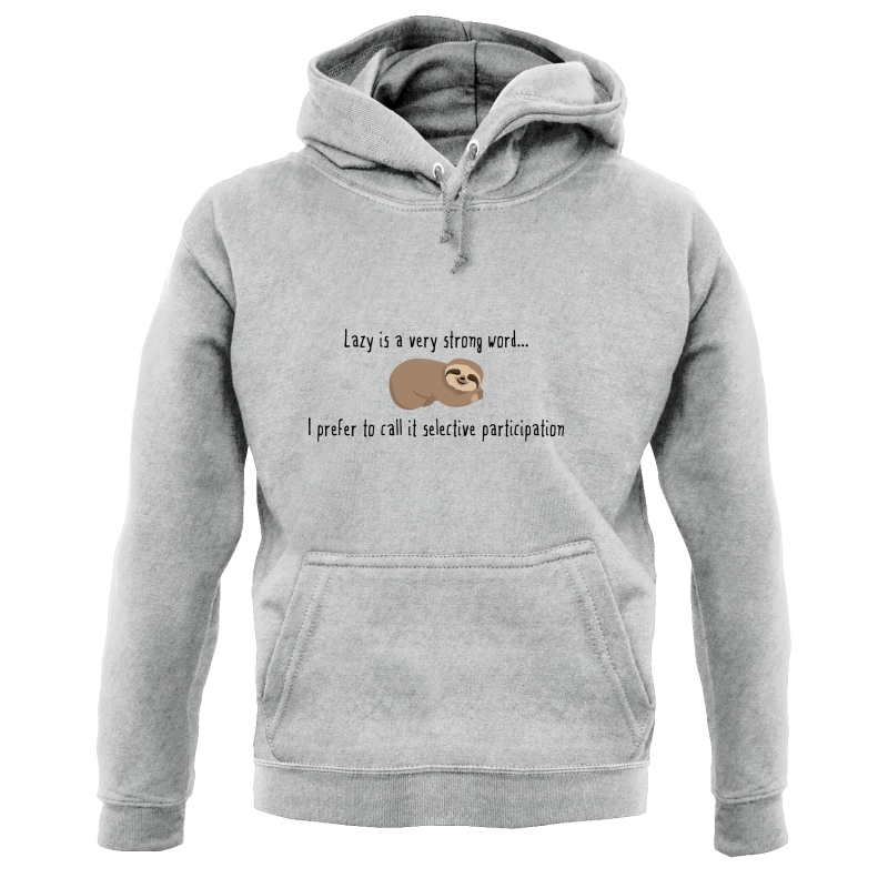 Lazy Is A Very Strong Word Hoodies
