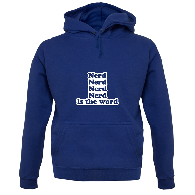 Nerd Is The Word Hoodies