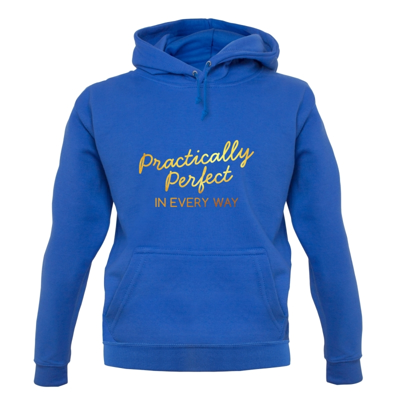 Practically Perfect In Every Way Hoodies