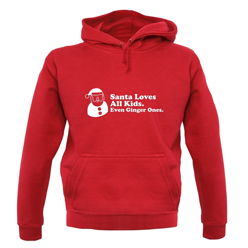 Santa Loves All Kids. Even Ginger Ones. Hoodies
