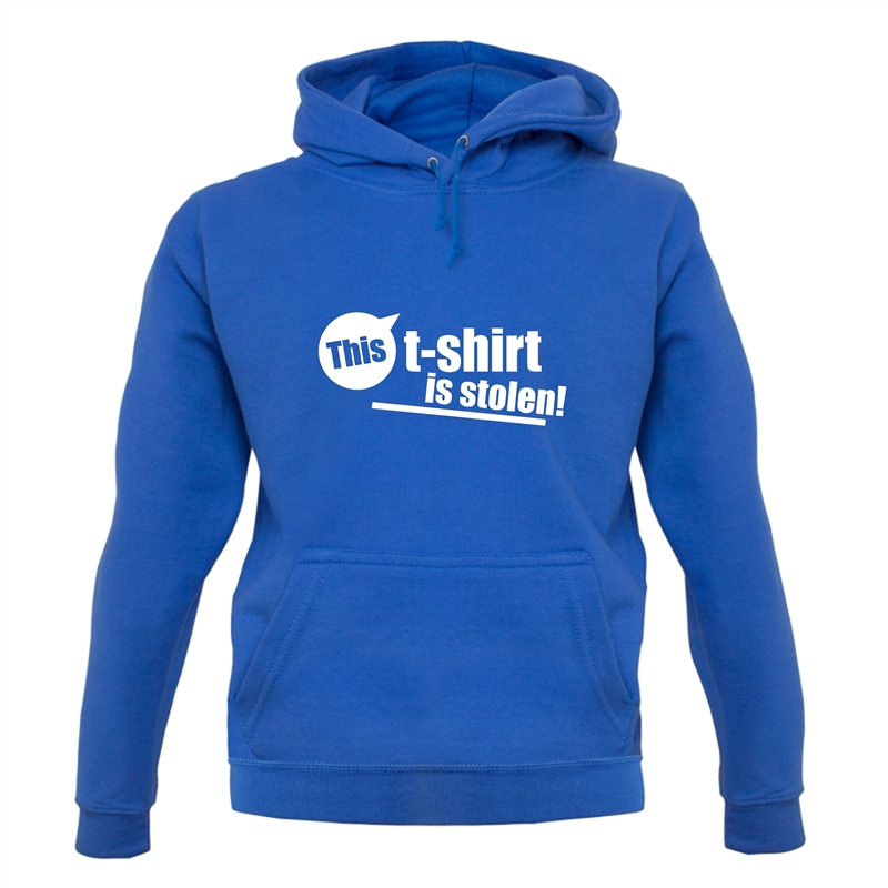 This T-Shirt Is Stolen! Hoodies