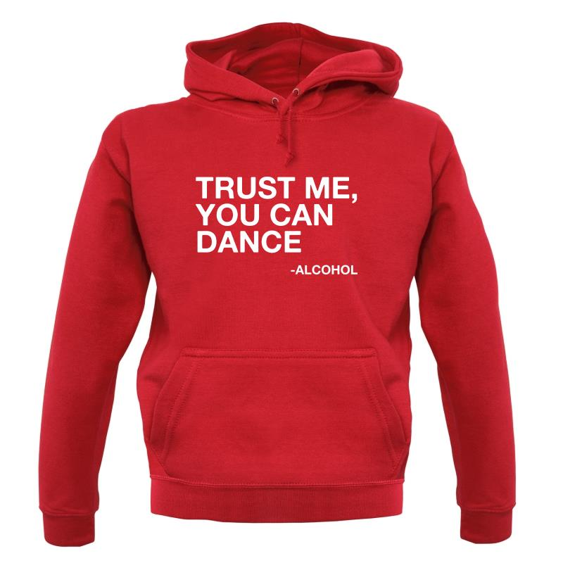 Trust Me, You Can Dance Hoodies