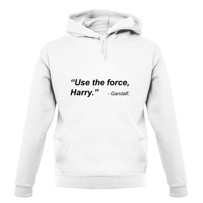 Use The Force Harry Hoodies
