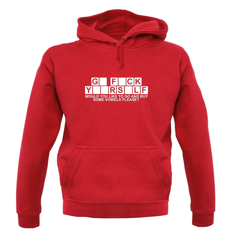 Go F**k Yourself. Would you like to go and buy some Vowels please? Hoodies