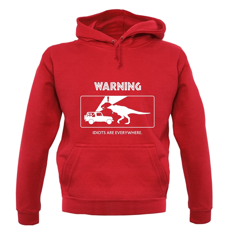Warning Idiots Are Everywhere Hoodies