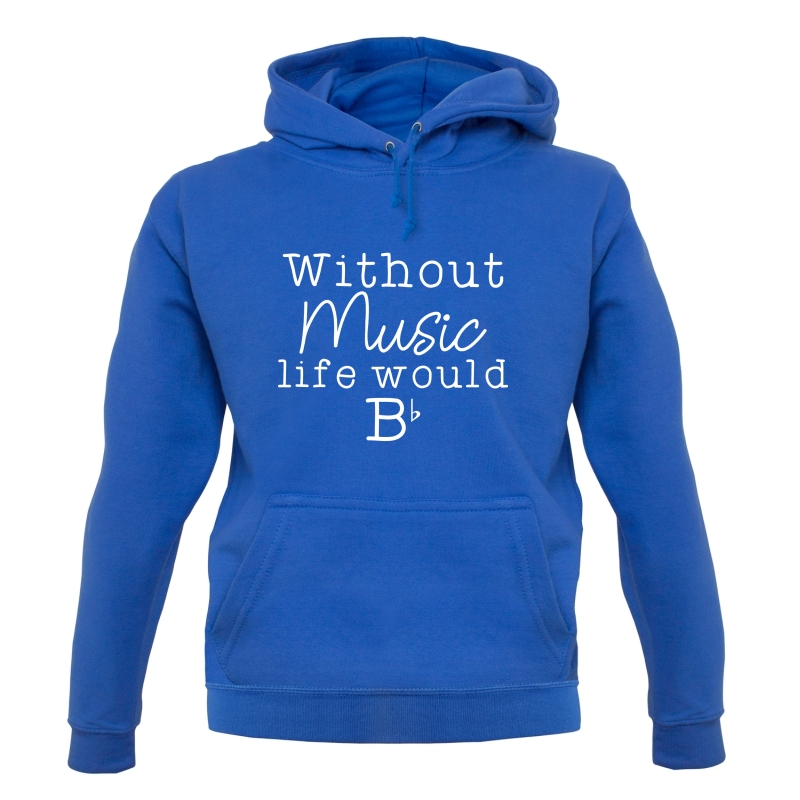 Without Music, Life Would Be Flat Hoodies