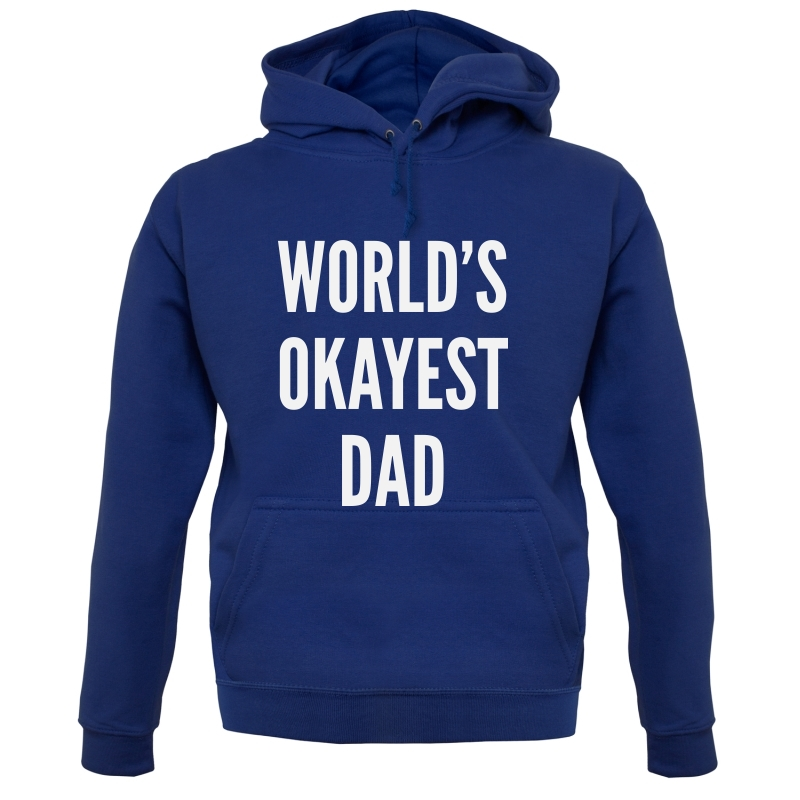 World's Okayest Dad Hoodies