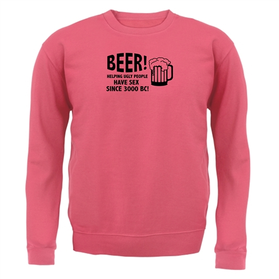 Beer! Helping Ugly People Have Sex Since 3000BC! Jumpers