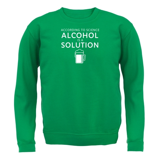 According To Science, Alcohol Is A Solution Jumpers