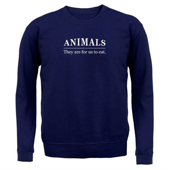 Animals They Are For Us To Eat Jumpers