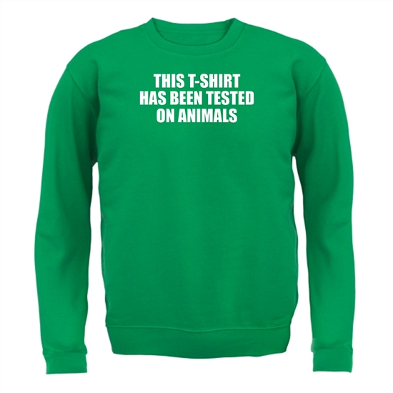 This t-shirt has been tested on Animals Jumpers