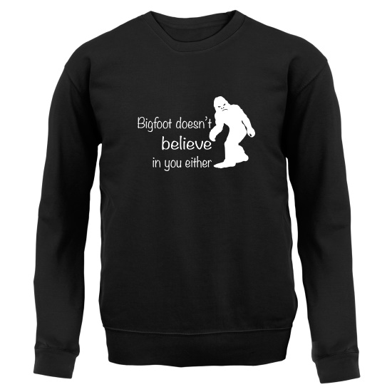 Bigfoot Doesn't Believe In You Jumpers