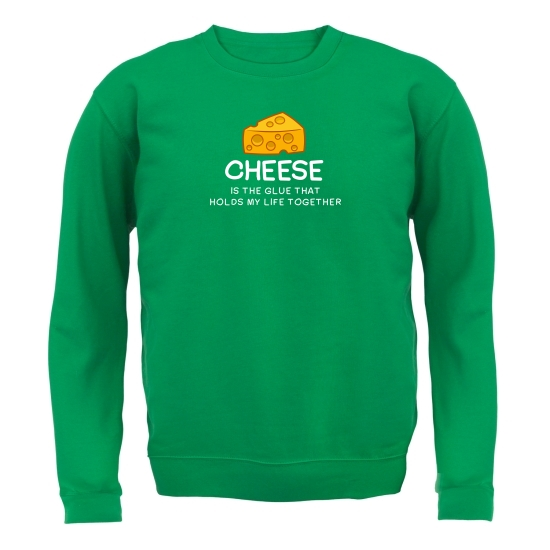 Cheese Is The Glue That Holds My Life Together Jumpers
