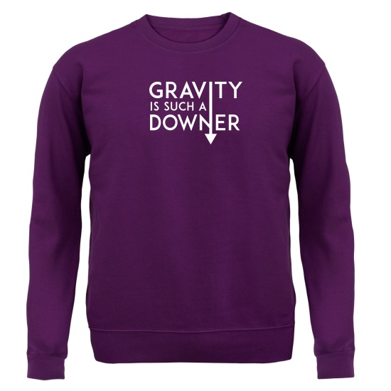 Gravity Is Such a Downer Jumpers