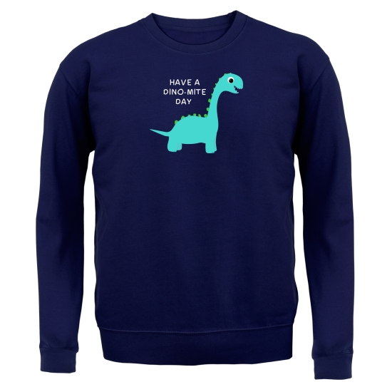 Have A Dino-Mite Day Jumpers