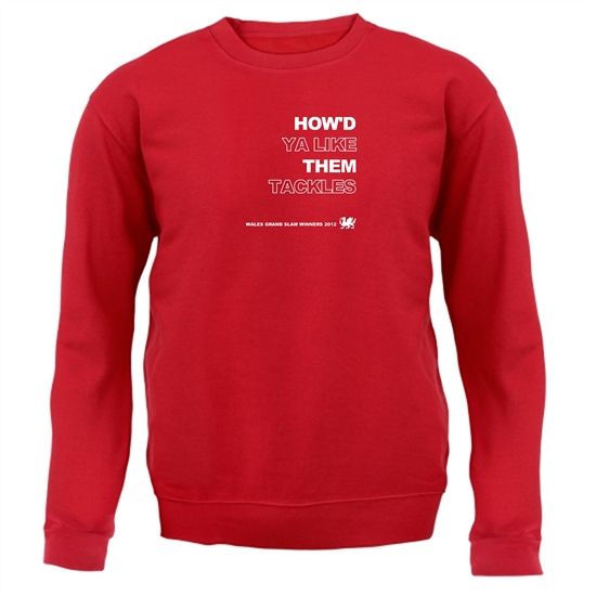 How'd Ya Like Them Tackles Wales Grand Slam Winners Jumpers