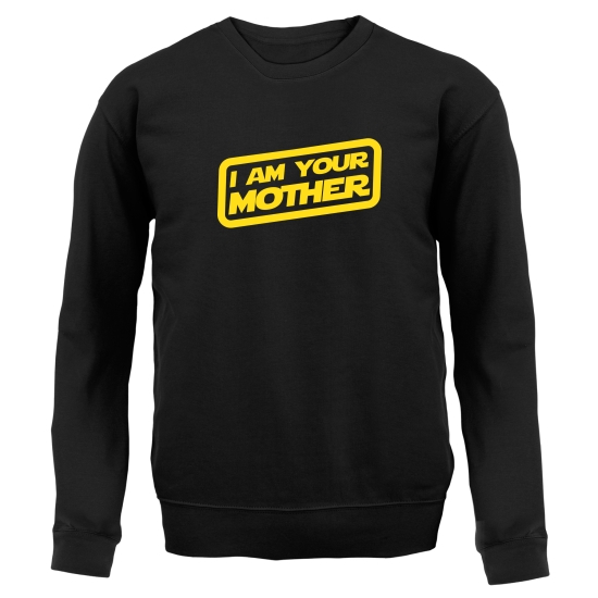 I Am Your Mother Jumpers