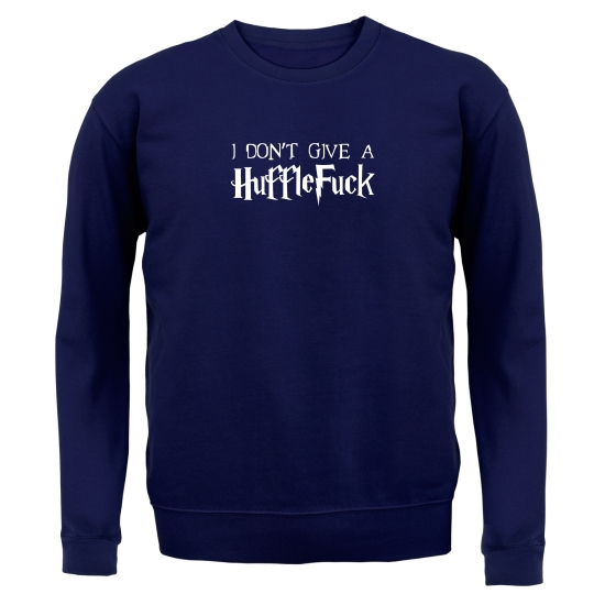 I Don't Give A Huffle Fuck Jumpers
