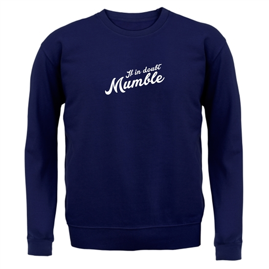 If In Doubt Mumble Jumpers