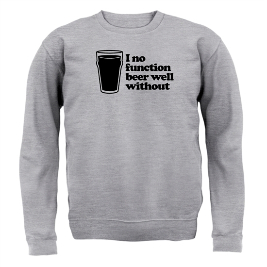 I No Function Beer Well Without Jumpers