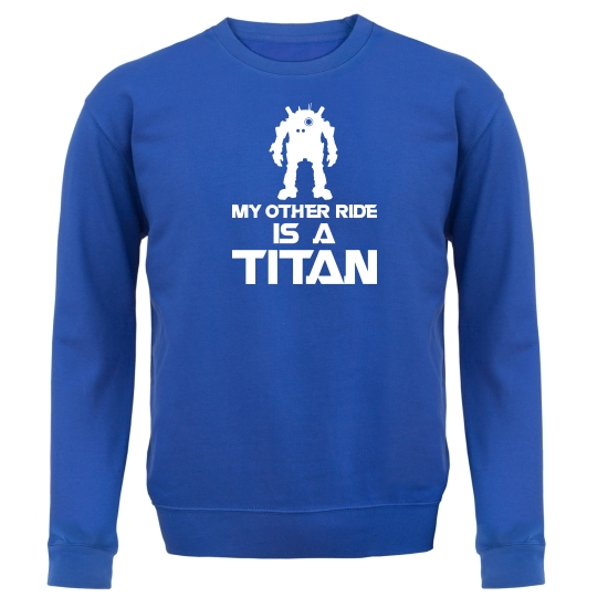 My Other Ride Is A Titan Jumpers