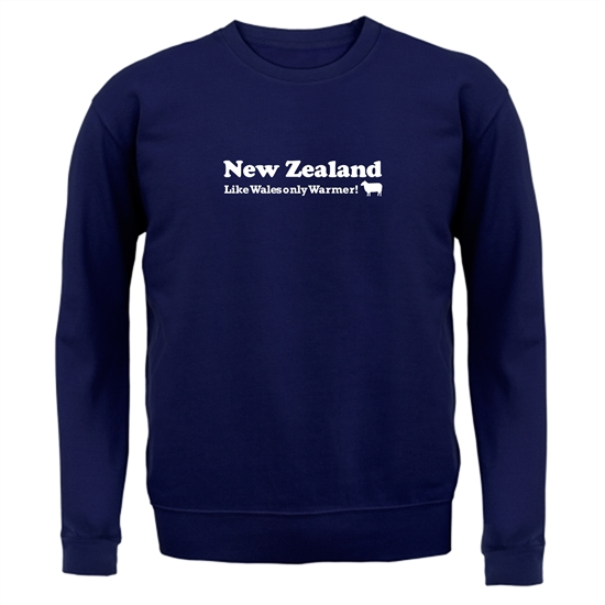 New Zealand, Like Wales only Warmer Jumpers