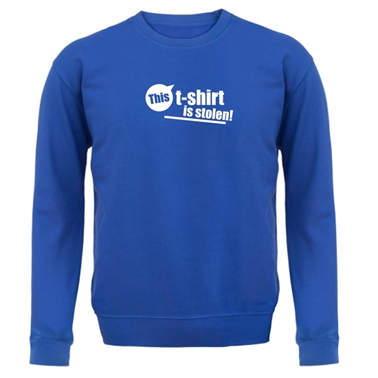 This T-Shirt Is Stolen! Jumpers