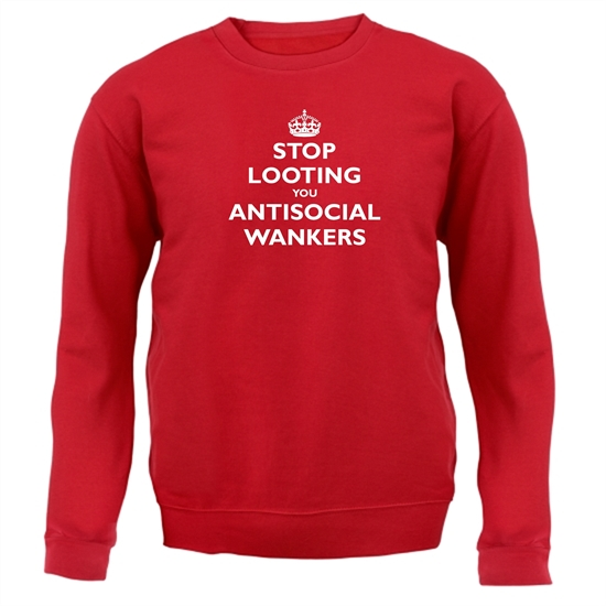 Stop Looting You Antisocial Wankers Jumpers