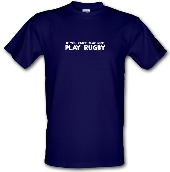 If You Cant Play Nice, Play Rugby T-Shirts for Kids